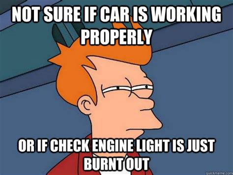 not sure if car is working properly or if check engine