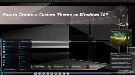 Custom Themes How To Create A Custom Theme On Windows 10