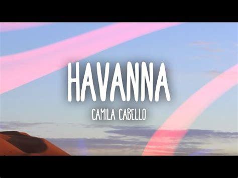 Camila Cabello Havana Lyrics Lyric Video Young