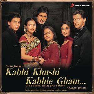 kabhi khushi kabhie gham songs  kabhi khushi