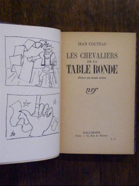 les editions de la table ronde cocteau les chevaliers de la table ronde autographe edition originale edition originale