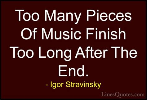 Igor Stravinsky Quotes And Sayings (with Images. Teachers Day Quotes Messages. Quotes To Live By That Make You Think. Quotes Work Smart Not Hard. Birthday Quotes Jokes Tagalog. Day Quotes Brainy. Inspirational Quotes Quotes Tumblr. Famous Quotes Ronald Reagan. Friendship Quotes Literary