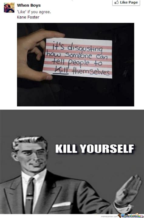 Kill Your Self Meme - kill yourself by decorum meme center