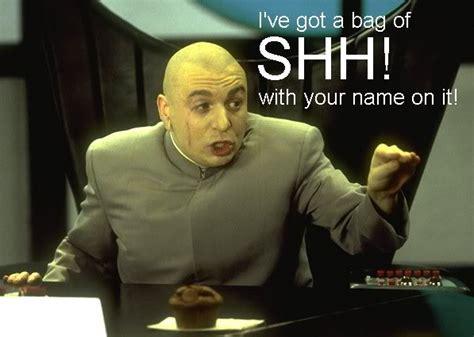 Shh Meme - dr evil mr blog s tepid ride