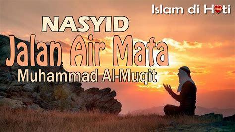 Nasheed Muhammad Al Muqit (jalan Air Mata) Indonesia Sub