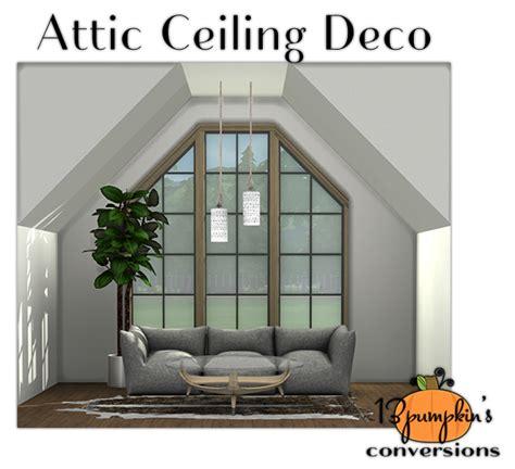 Ceiling Attic by My Sims 4 Attic Ceiling Decor By 13pumpkin31