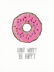 """Donut Worry, Be Happy"" Art Prints by Sara Eshak | Redbubble"