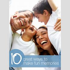 10 Great Ways To Make Fun Memories With Your Kids Imom