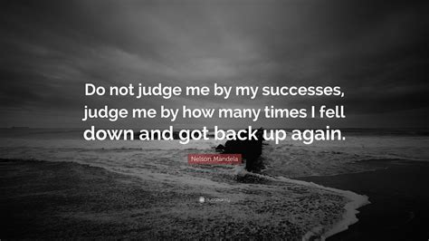 nelson mandela quote   judge    successes