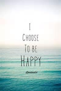 best 25 choose happiness ideas on being happy quotes my happiness quotes and