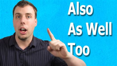 Also, As Well, Too   Adverbs of Addition in English - YouTube