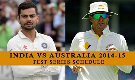 India Vs Australia 2014-15 Test Series Revised Schedule Japanese High School Time Schedule Table 2018 Mp Board Yamunanagar Train Automatic Timetable Generator Srs Of Visakhapatnam To Araku Calendar Zone Google Php Game Thrones House Quiz