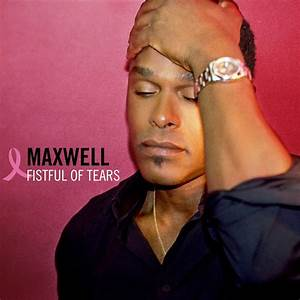 THE CRACK FACTORY: Maxwell-Fistful_Of_Tears-(Promo_CDS ...  Maxwell