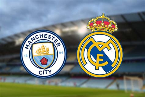 Man City vs Real Madrid LIVE stream and what TV channel ...