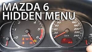 How To Enter Mazda 6 Hidden Menu  Instrument Cluster
