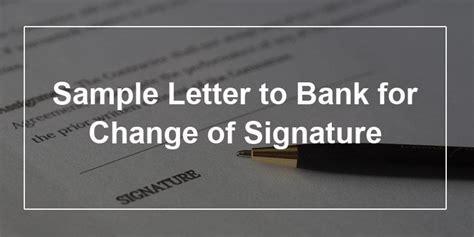 sample letter  bank  change  signature