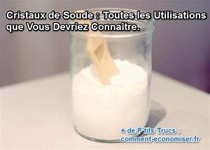 Cristaux De Soude Carrefour : cristaux de soude toutes les utilisations que vous ~ Dailycaller-alerts.com Idées de Décoration