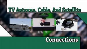 Tv Antenna  Cable  And Satellite Connection