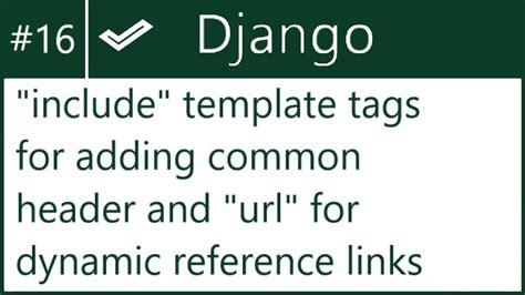 Django Template Tags Default by 16 Inbuilt Django Template Tags Like Quot Include Quot Quot Url