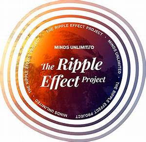The Ripple Effect Project - Minds Unlimited