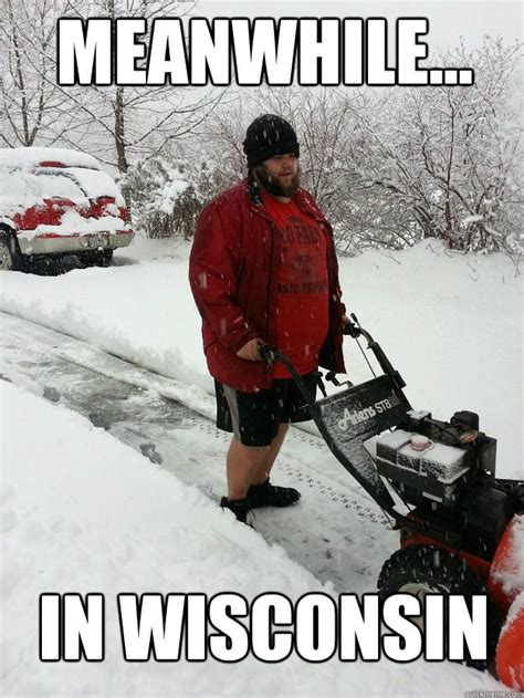 Wisconsin Meme - meanwhile in wisconsin like a boss quickmeme