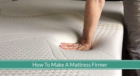 how to make mattress firmer how to make a mattress more firm