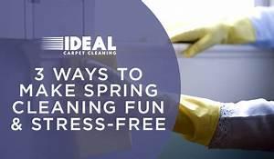 3 Ways to Make Spring Cleaning Fun & Stress-Free - Ideal ...