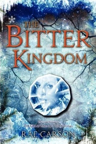bitter kingdom fire  thorns   rae carson reviews discussion bookclubs lists