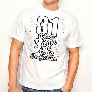 T Shirt 30 Ans : t shirt homme anniversaire 31 ans l ge de la perfection ketshooop t shirts anniversaires ~ Voncanada.com Idées de Décoration