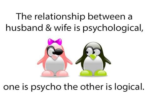 Husband And Wife Memes - the relationshio between a husband wife is psychological one is psycho the other is logical