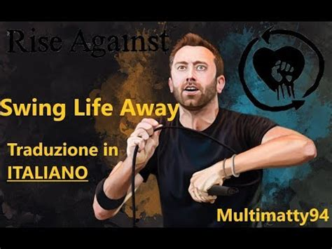 swing traduzione rise against swing away traduzione italiano hd