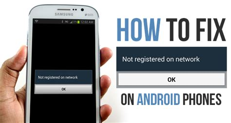 how to fix not registered on network on android phones