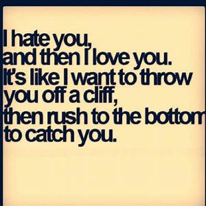 I Hate You But I Love You Quotes. QuotesGram