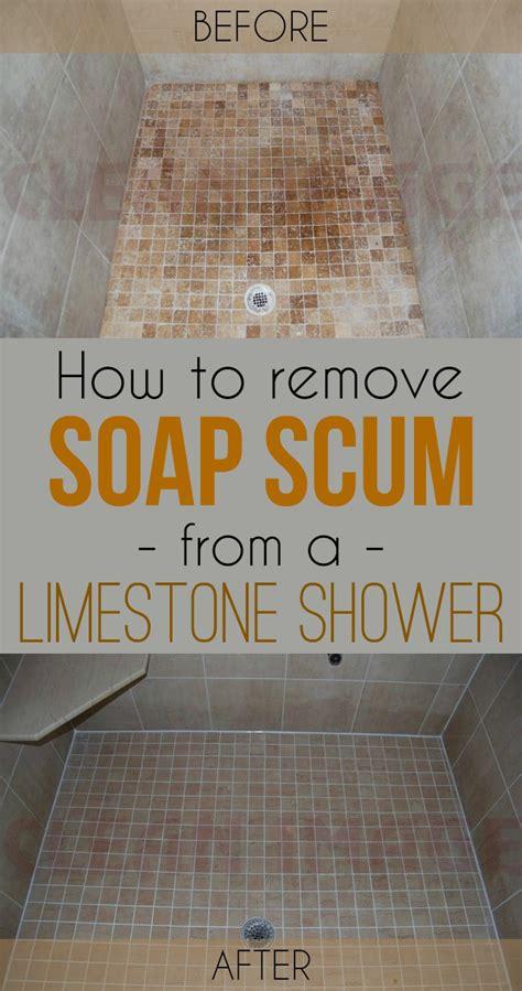 remove soap scum   limestone shower cleaning