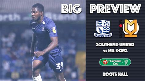 big preview southend united vs mk dons news southend united
