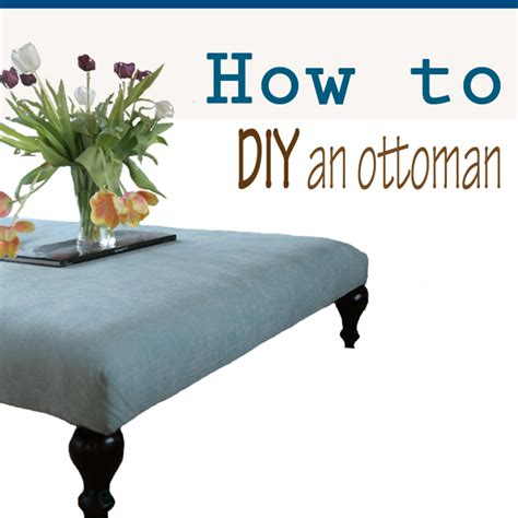 how to build an ottoman how to make your own ottoman do it yourself divas diy