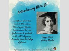 Black History Month Today We Celebrate Alice Ball Girls
