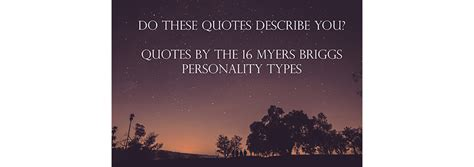 Memorable Quotes From 16 Myers Briggs Types