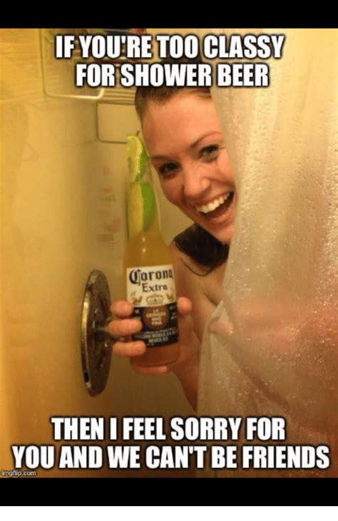 Shower Memes - 15 top shower beer meme jokes images photos quotesbae