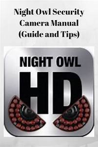 Night Owl Security Camera Manual  Guide And Tips