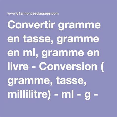 conversion cuisine gramme tasse 25 best ideas about conversion gramme en ml on conversion ml en tasse conversions