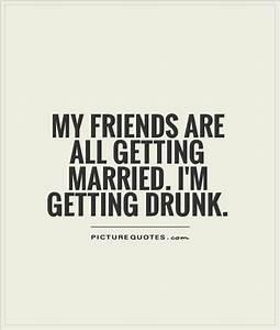 Quarter Century... Friendship Drunk Quotes