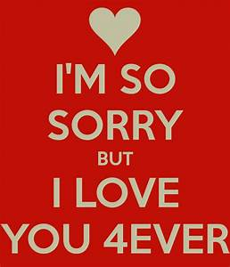I Am So Sorry But I Love You Forever Pictures, Photos, and ...