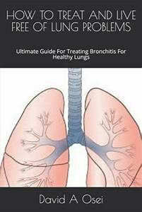 How To Treat And Live Free Of Lung Problems  Ultimate