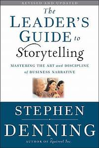 The Leader U0026 39 S Guide To Storytelling  Stephen Denning