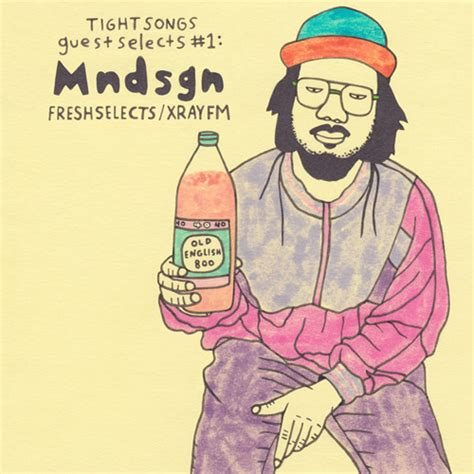 tight songs guest selects mix  mndsgn  fresh