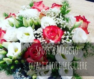 tipi di fiori elenco fiori per matrimonio a maggio quali scegliere per il tuo