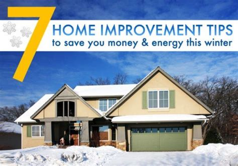 7 Winter Home Improvement Tips To Save You Money And