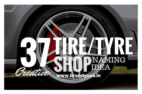37 Unique Tire/tyre Shop Names Idea [updated]