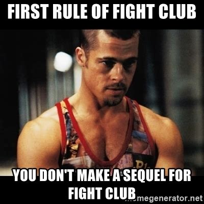 Fight Club Memes - first rule of fight club meme generator